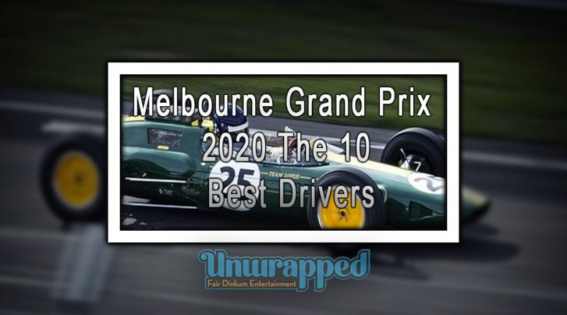 Melbourne Grand Prix 2020 The 10 Best Drivers