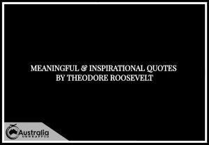 Meaningful & Inspirational Quotes by Theodore Roosevelt
