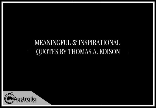 Meaningful & Inspirational Quotes by Thomas A. Edison