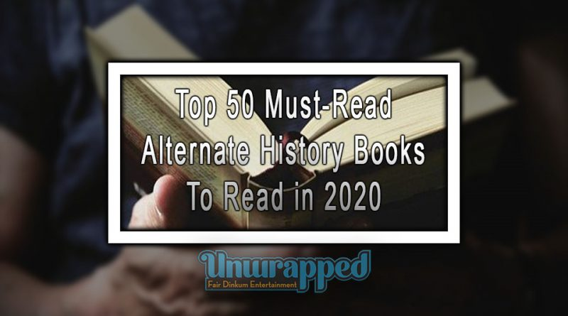 Top 50 Must-Read Alternate History Books To Read in 2020
