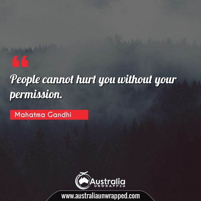 People cannot hurt you without your permission.