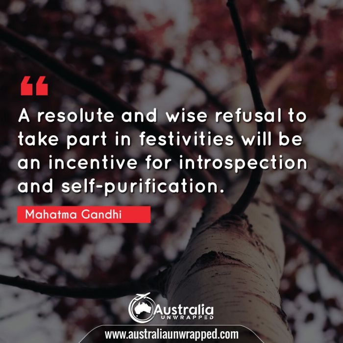 A resolute and wise refusal to take part in festivities will be an incentive for introspection and self-purification.