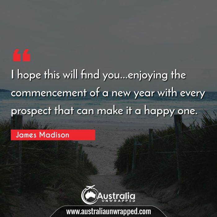 I hope this will find you…enjoying the commencement of a new year with every prospect that can make it a happy one.