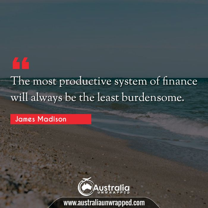 The most productive system of finance will always be the least burdensome