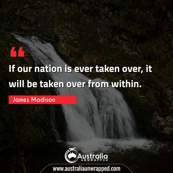 If our nation is ever taken over, it will be taken over from within.