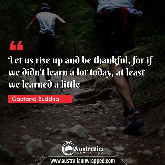 Let us rise up and be thankful, for if we didn't learn a lot today, at least we learned a little