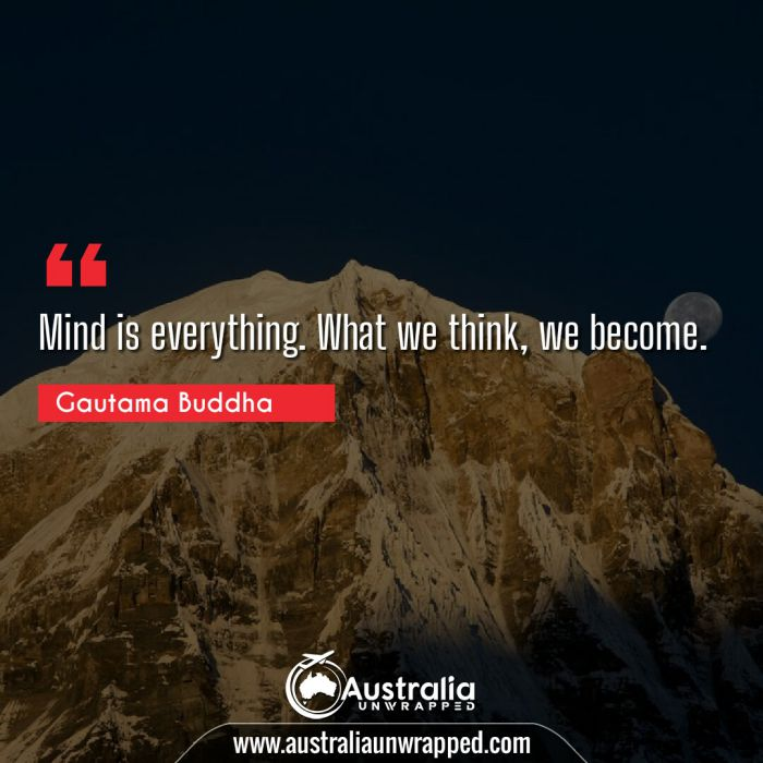 Mind is everything. What we think, we become.