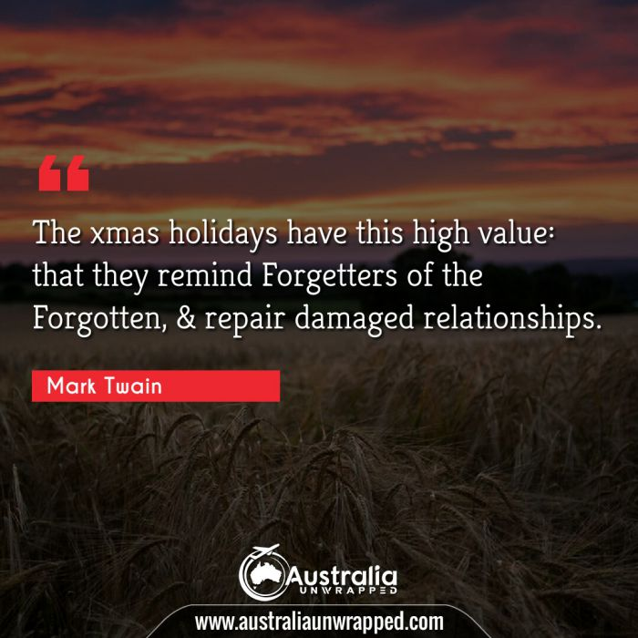 The xmas holidays have this high value: that they remind Forgetters of the Forgotten, & repair damaged relationships.