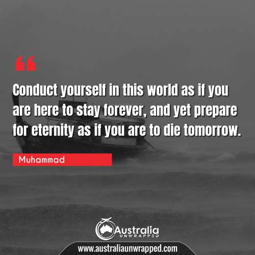Conduct yourself in this world as if you are here to stay forever, and yet  prepare for eternity as if you are to die tomorrow.