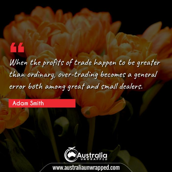 When the profits of trade happen to be greater than ordinary, over-trading becomes a general error both among great and small dealers.