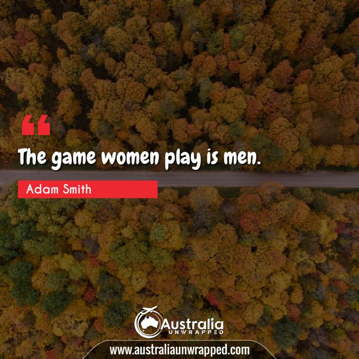 The game women play is men.
