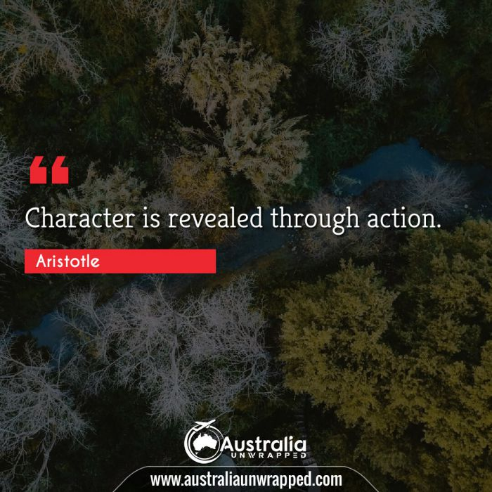 Character is revealed through action.