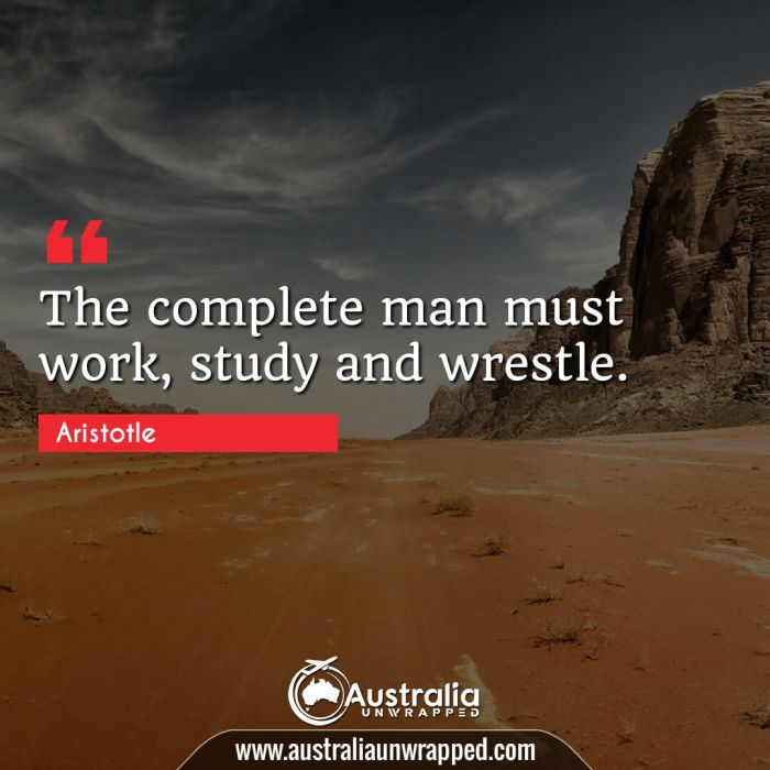 The complete man must work, study and wrestle.