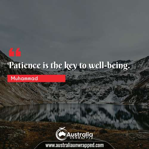 Patience is the key to well-being.