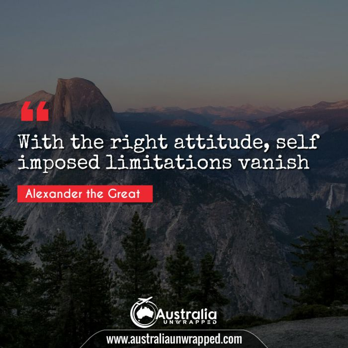 With the right attitude, self imposed limitations vanish
