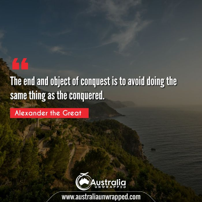 The end and object of conquest is to avoid doing the same thing as the conquered.