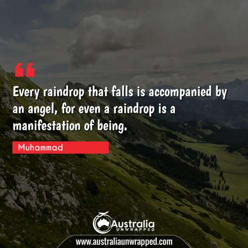 Every raindrop that falls is accompanied by an angel, for even a raindrop is a manifestation of being.