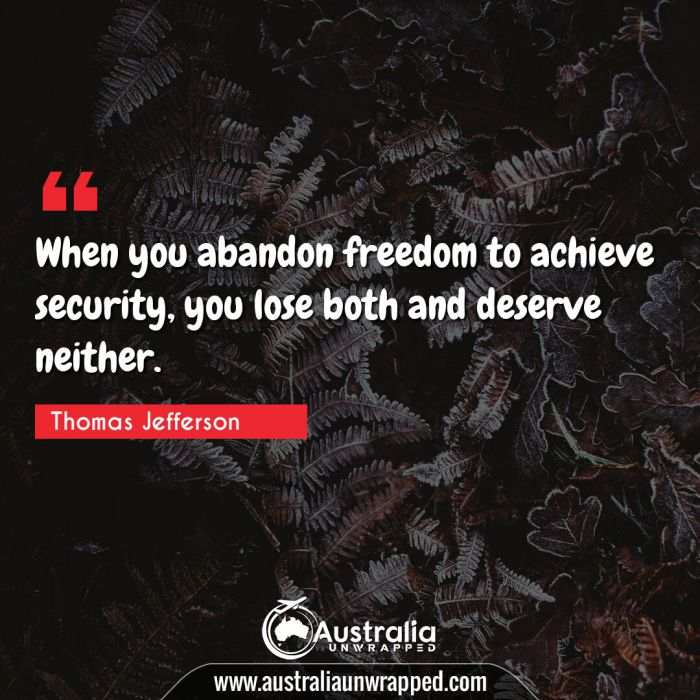 When you abandon freedom to achieve security, you lose both and deserve neither.