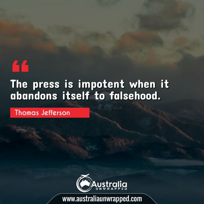 The press is impotent when it abandons itself to falsehood.