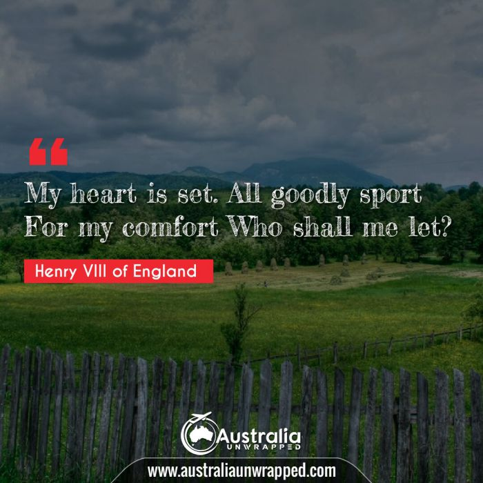 My heart is set. All goodly sport For my comfort Who shall me let?