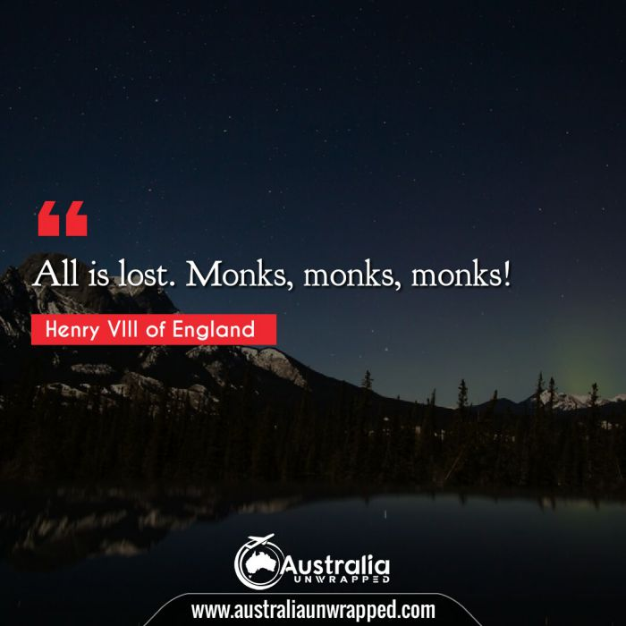 All is lost. Monks, monks, monks!