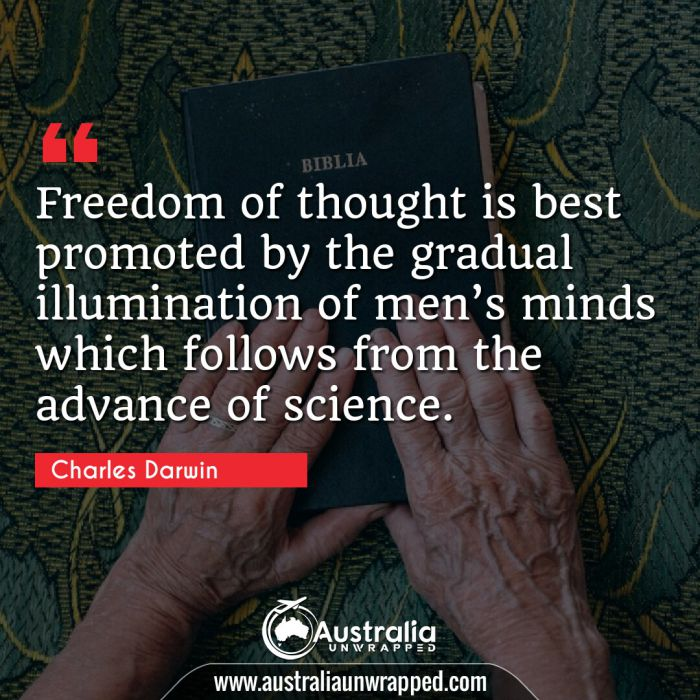 Freedom of thought is best promoted by the gradual illumination of men's minds which follows from the advance of science.