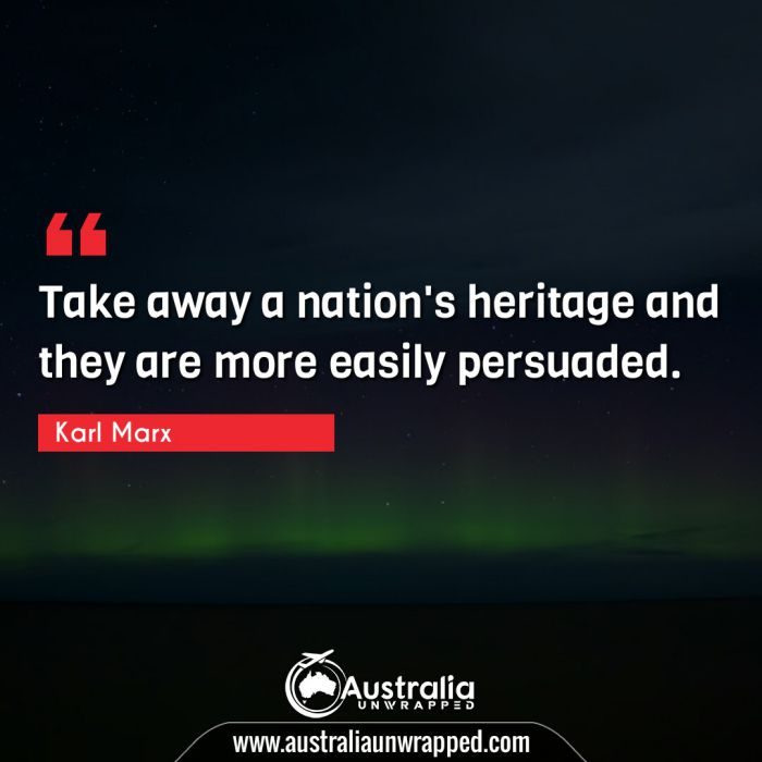 Take away a nation's heritage and they are more easily persuaded.