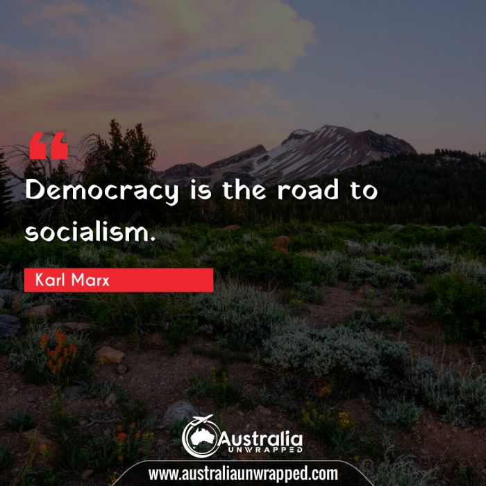 Democracy is the road to socialism.