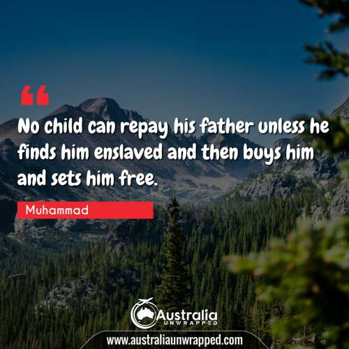 No child can repay his father unless he finds him enslaved and then buys him and sets him free.