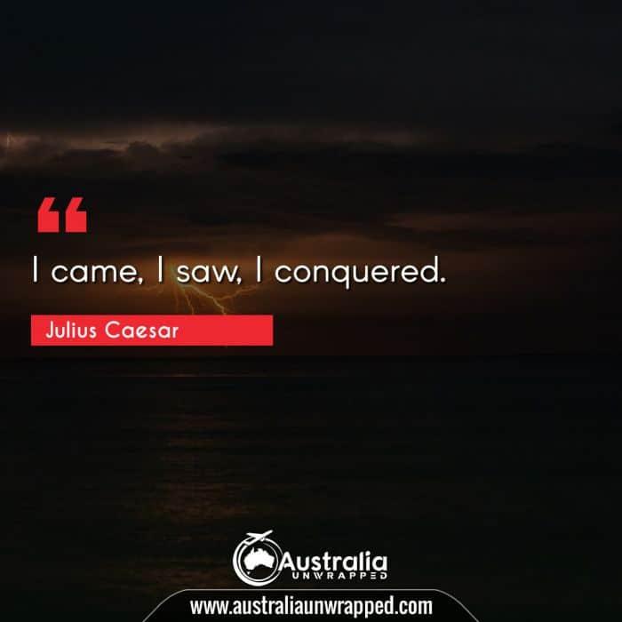 I came, I saw, I conquered.