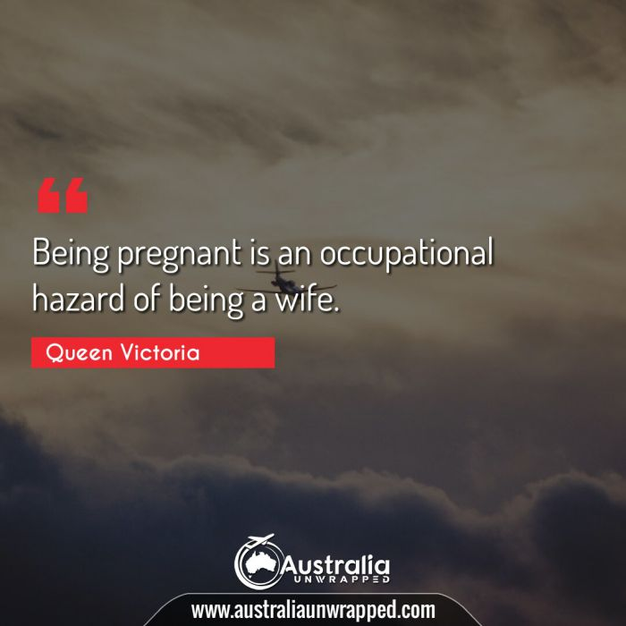 Being pregnant is an occupational hazard of being a wife.