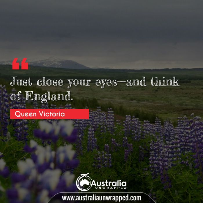 Just close your eyes and think of England.