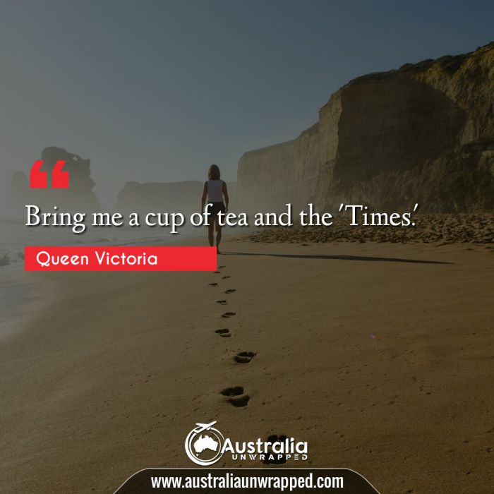 Bring me a cup of tea and the 'Times.'