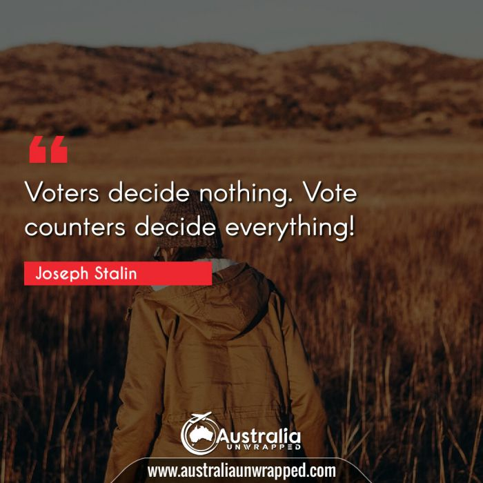 Voters decide nothing. Vote counters decide everything!
