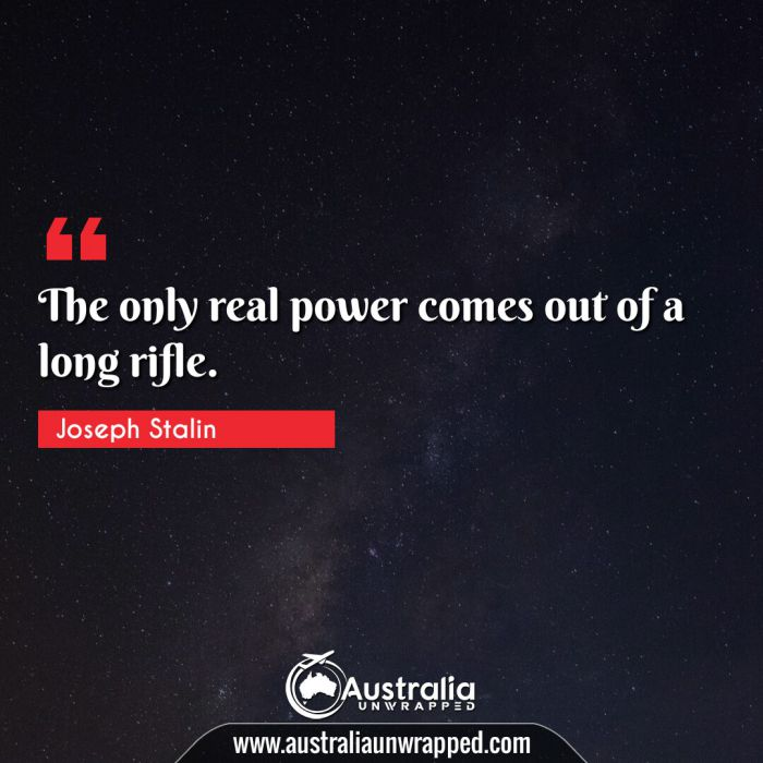 The only real power comes out of a long rifle.