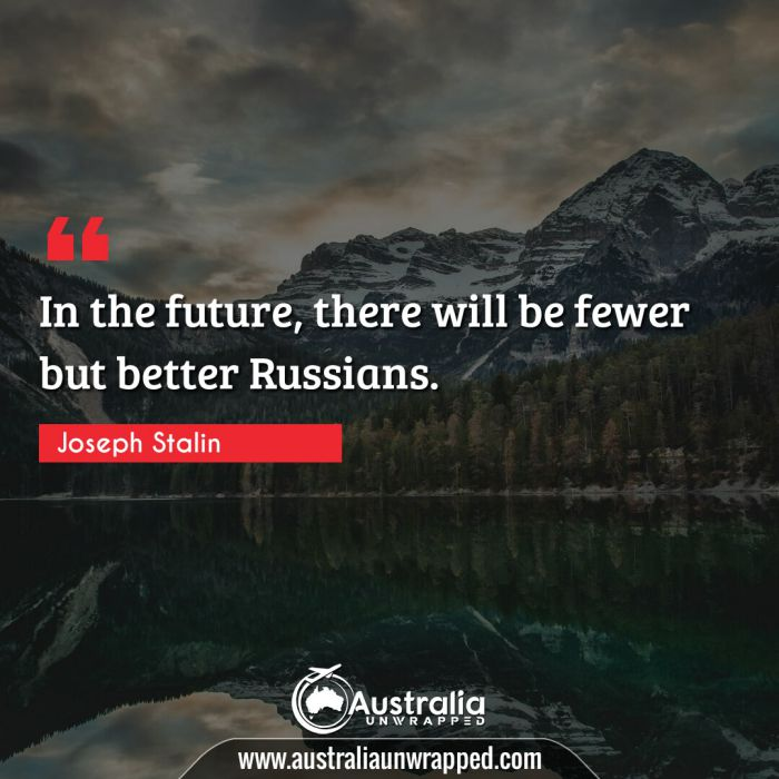 In the future, there will be fewer but better Russians.