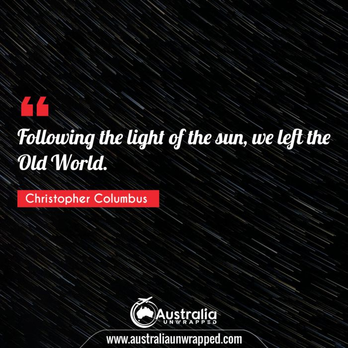 Following the light of the sun, we left the Old World