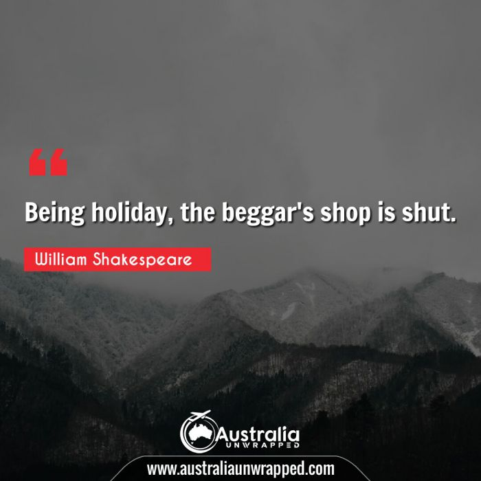 Being holiday, the beggar's shop is shut.