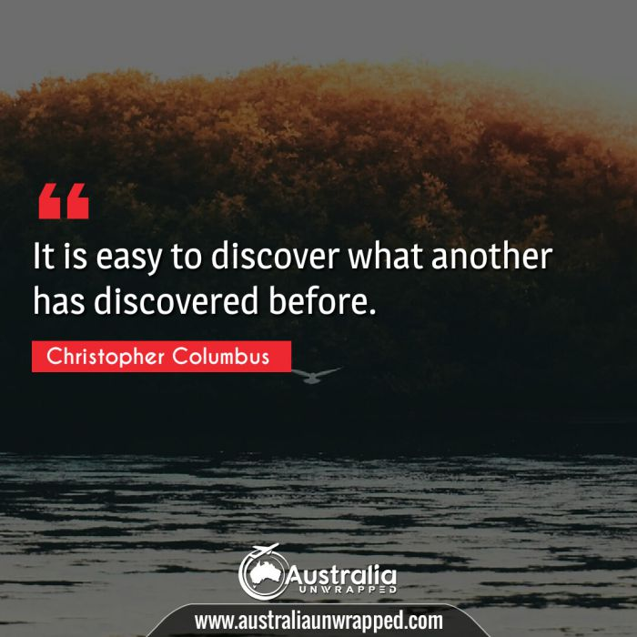 It is easy to discover what another has discovered before.