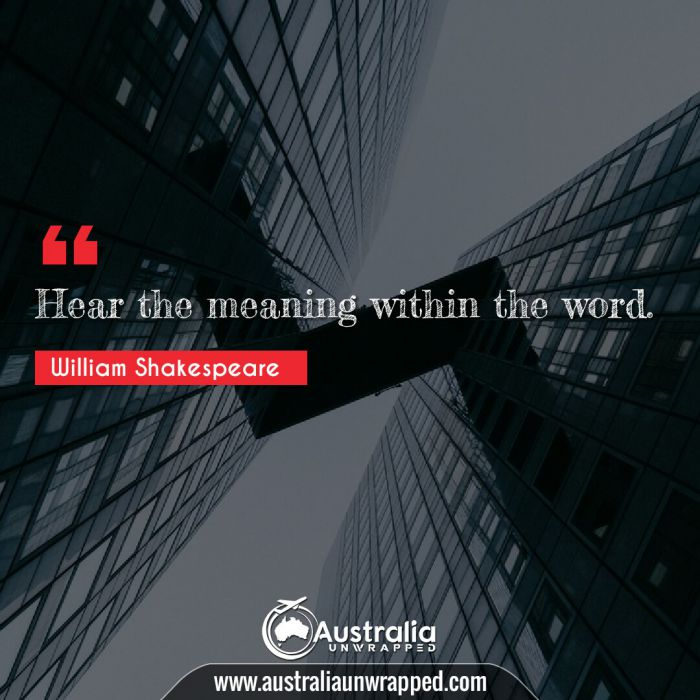 Hear the meaning within the word.