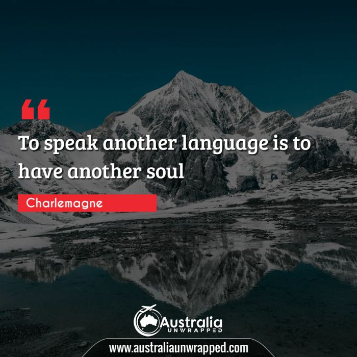 To speak another language is to have another soul
