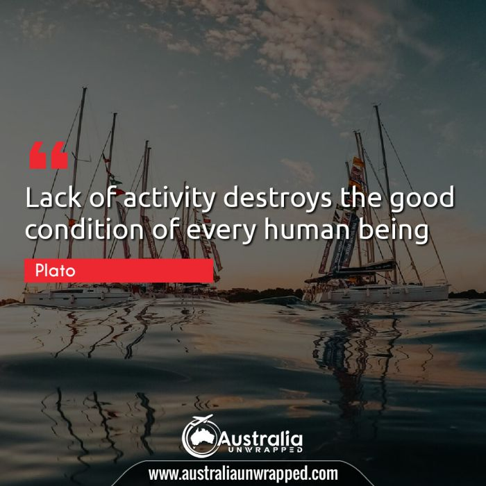 Lack of activity destroys the good condition of every human being