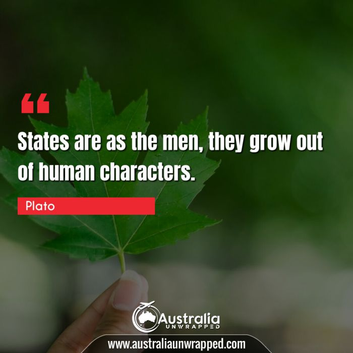 States are as the men, they grow out of human characters.