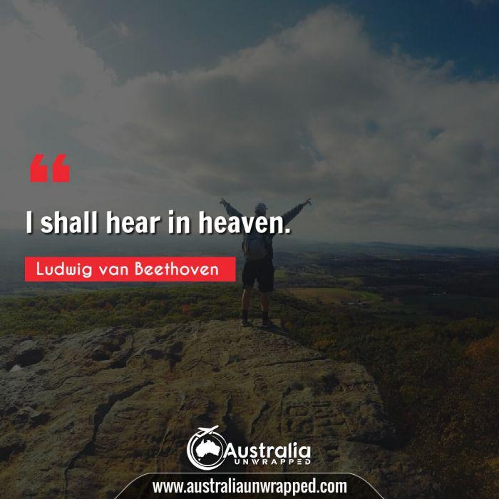 I shall hear in heaven.