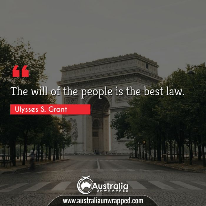 The will of the people is the best law.