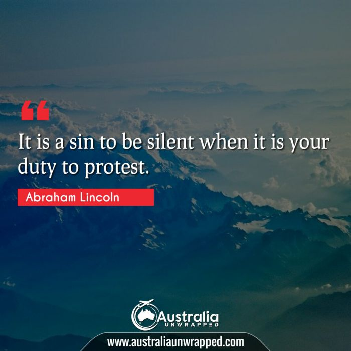 It is a sin to be silent when it is your duty to protest.