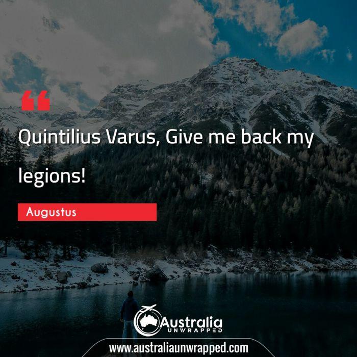 Quintilius Varus, Give me back my legions!