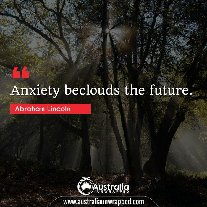 Anxiety beclouds the future.