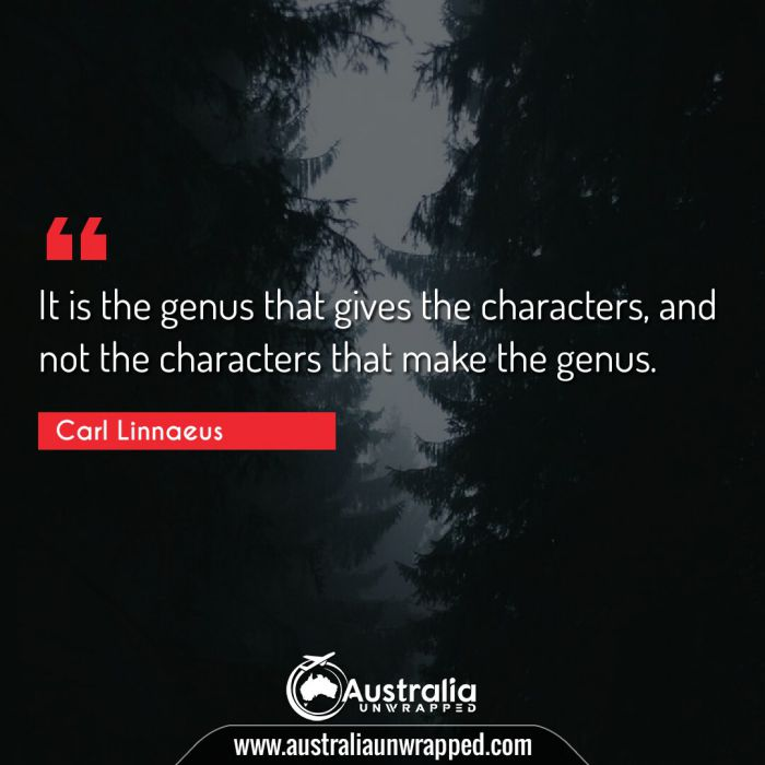 It is the genus that gives the characters, and not the characters that make the genus.