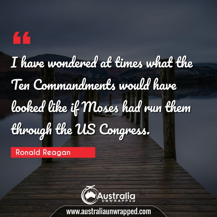 I have wondered at times what the Ten Commandments would have looked like if Moses had run them through the US Congress.